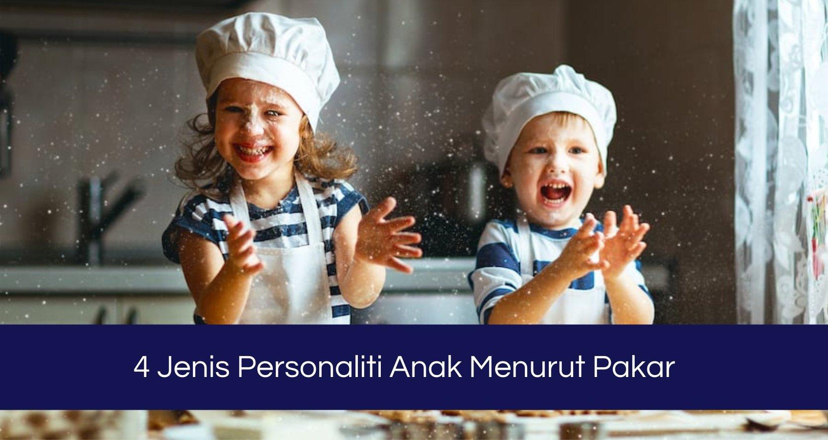 4 Jenis Personaliti Anak Menurut Pakar.