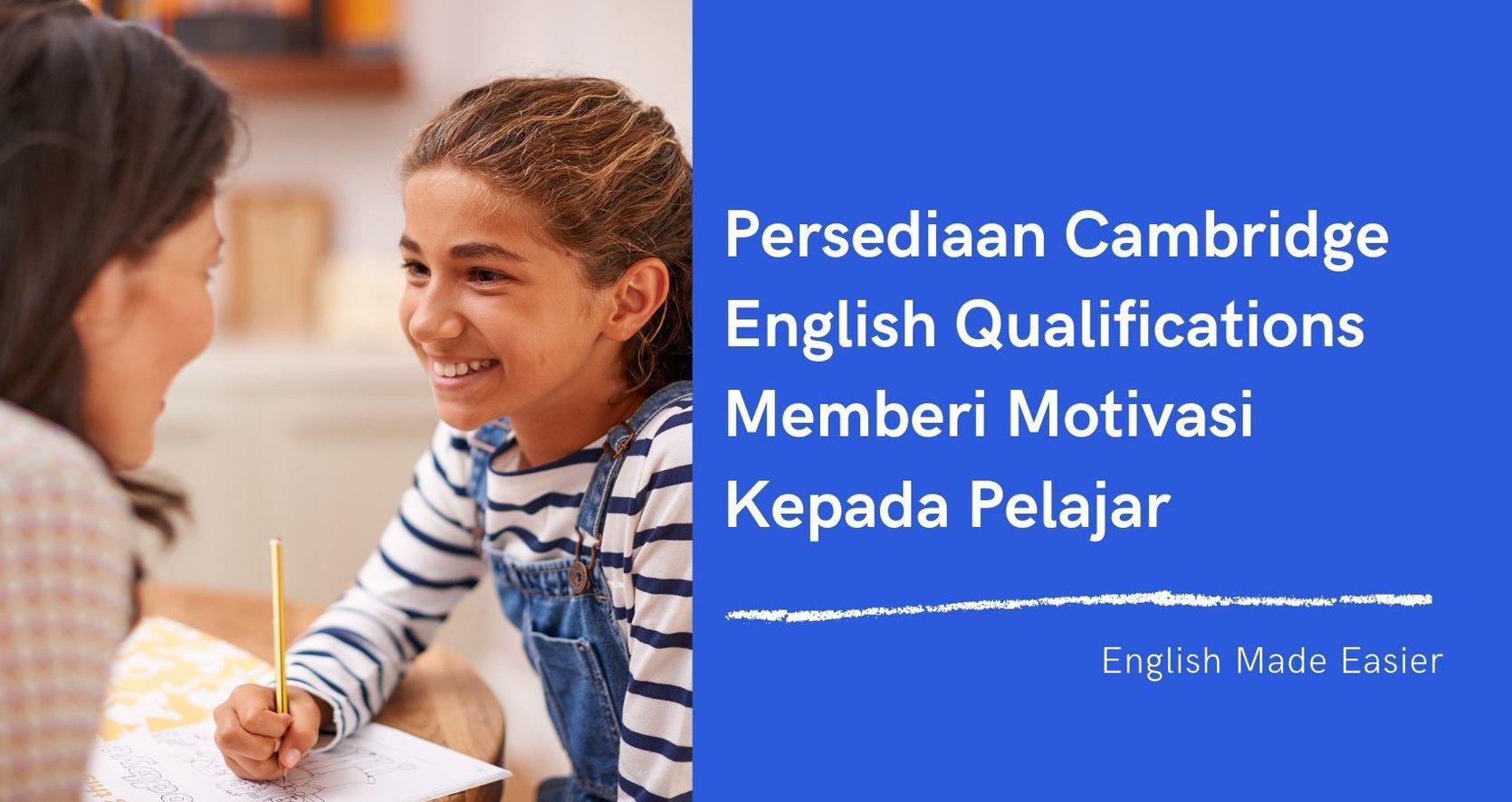 Persediaan Bagi Cambridge English Qualifications Memberi Motivasi Kepada Pelajar
