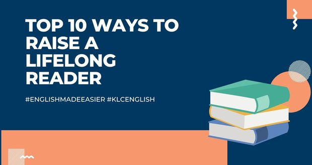 Top 10 Ways To Raise A lifelong Reader