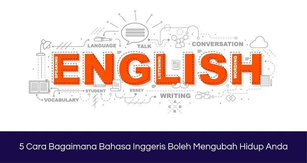 Bagaimana Bahasa Inggeris Boleh Mengubah Hidup Anda?