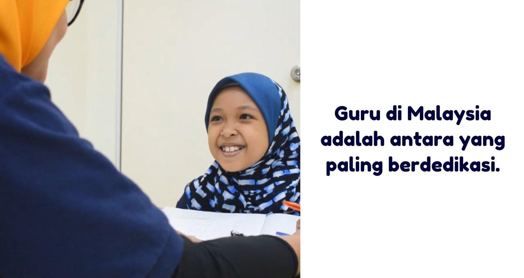 Guru Di Malaysia Antara Yang Paling Berdedikasi