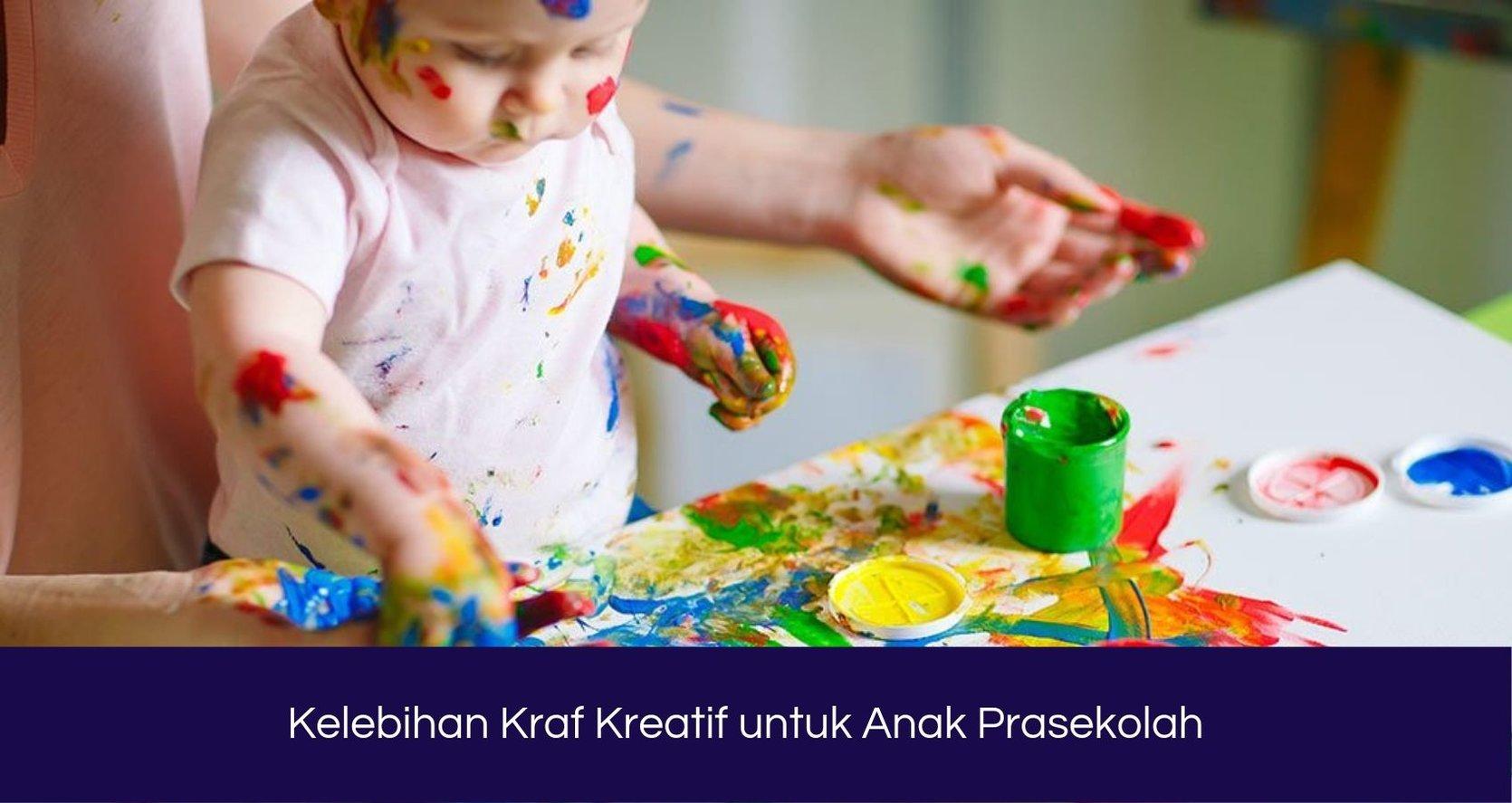 Kelebihan Kraf Kreatif untuk Anak Prasekolah