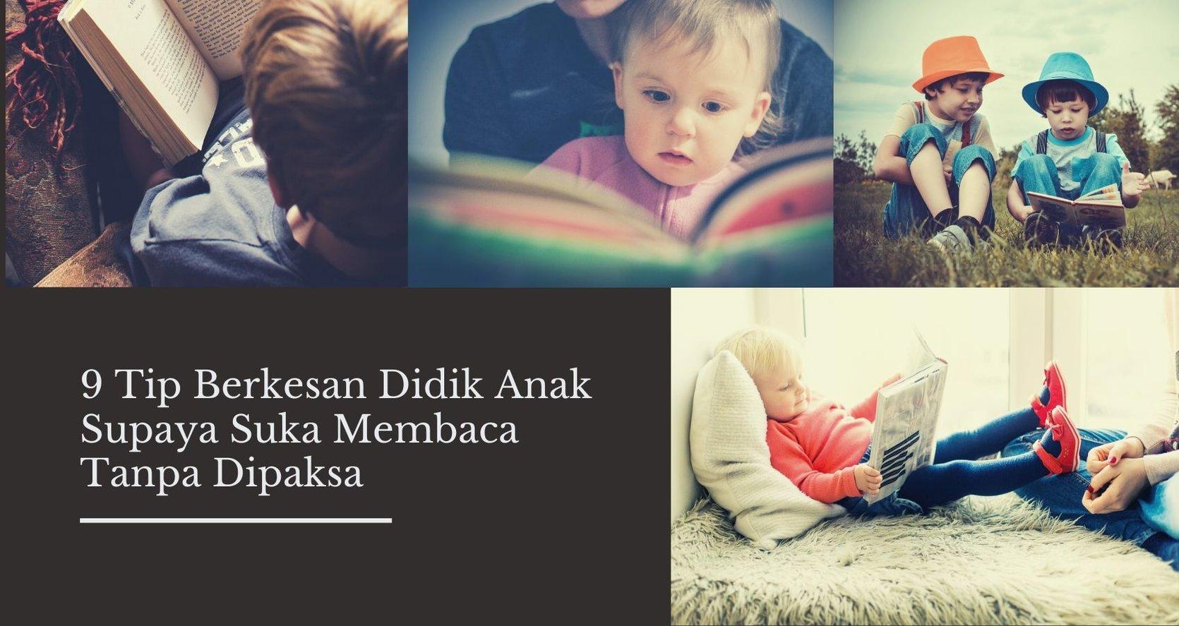 9 Tip Berkesan Didik Anak Suka Membaca Tanpa Dipaksa